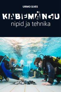 Urmo Ilves - Kabemängu. Nipid ja tehnika - 2015