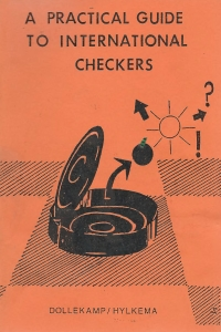 Dollekamp, Hylkema - A practical guide to International checkers - 1986